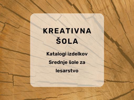Kreativna šola – katalogi izdelkov dijakov SŠL